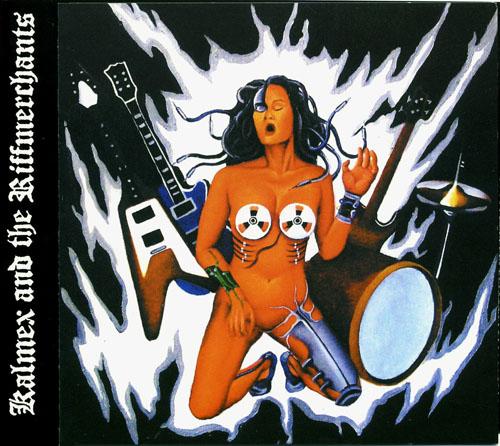 Kalmex and The Riff Merchants Electric Bukkake Intolerant Messiah Records 2004